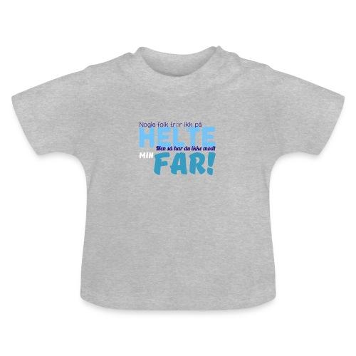 Nogle Folk Tror Ikke På Helte - Baby - T-shirt - Baby T-shirt
