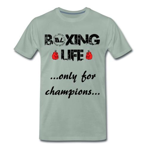 BOXING LIFE ...only for champions... - Maglietta Premium da uomo