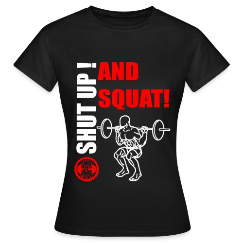 IW - Girls Shut up and Squat - Frauen T-Shirt