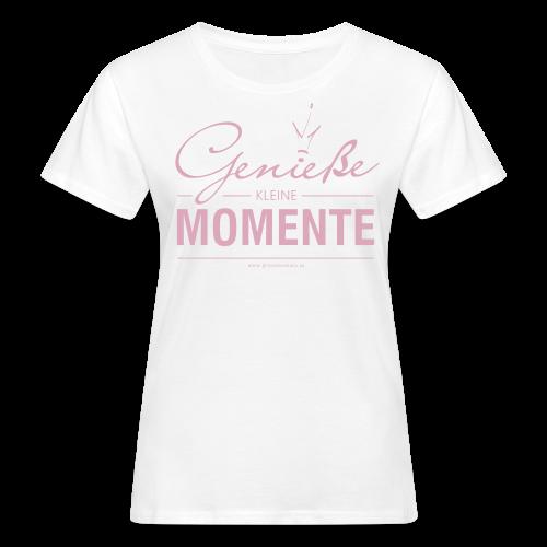 Genieße kleine Momente - Frauen Bio-T-Shirt
