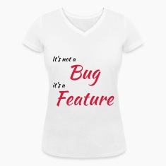It's not a bug, it's a feature T-Shirts