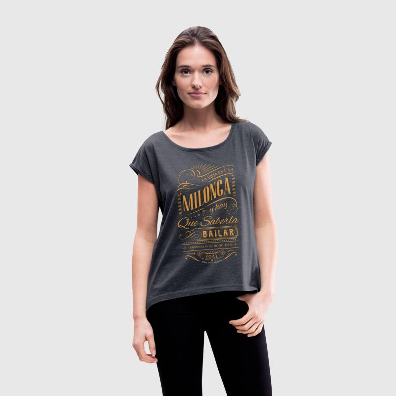 LaVidaEsUnaMilonga.png T-Shirts - Women's T-shirt with rolled up sleeves