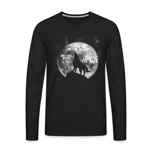 Throw me to the Wolves and i will return Leading the Pack - Men's Premium Longsleeve Shirt