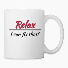 Relax, I can fix that! Mugs & Drinkware