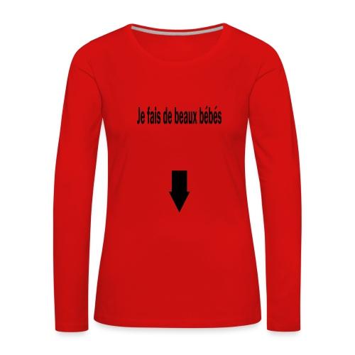 beaux bébés - T-shirt manches longues Premium Femme