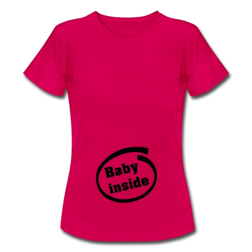 Baby Inside - T-shirt Femme