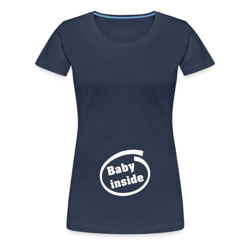 Baby Inside - T-shirt Premium Femme