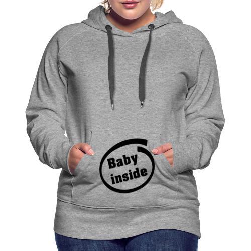 Baby Inside - Sweat-shirt à capuche Premium pour femmes