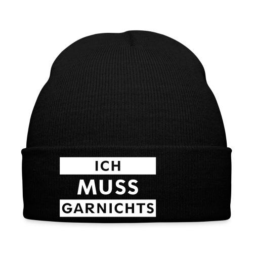 ICH MUSS GARNICHTS - Wintermütze