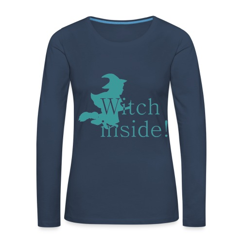 Witch inside! - Frauen Premium Langarmshirt