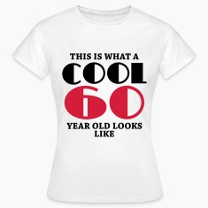 This is what a cool 60 year old looks like T-Shirts
