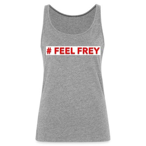 FEEL FREY Girls T-Top - Frauen Premium Tank Top