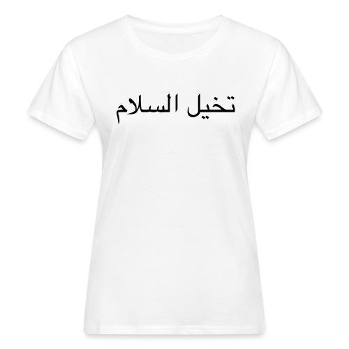Imagine Peace, Arabisch - Frauen Bio-T-Shirt