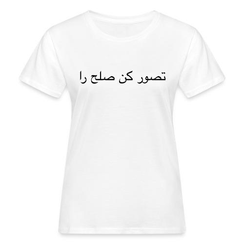 Imagine Peace, Farsi - Frauen Bio-T-Shirt