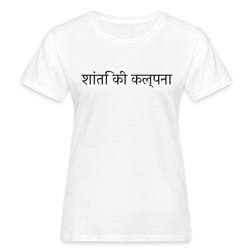 Imagine Peace, Hindi - Frauen Bio-T-Shirt