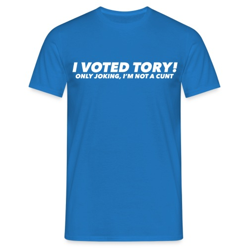 I Voted Tory - Joking!  - Men's T-Shirt