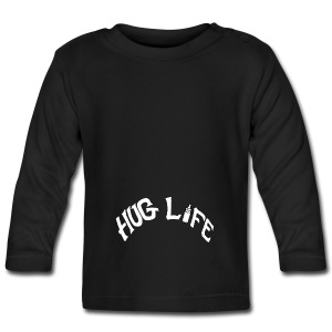 Hug Life Full Sleeve - Baby Long Sleeve T-Shirt