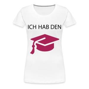 Frauen Premium T-Shirt Ich hab den Hut - Frauen Premium T-Shirt