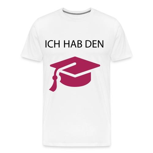 Männer Premium T-Shirt Ich hab den Hut - Männer Premium T-Shirt