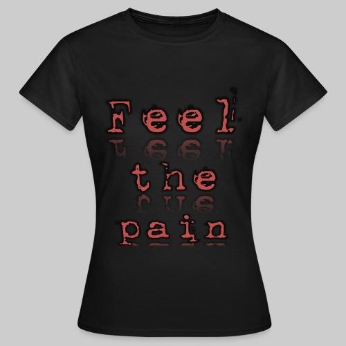 Feel the Pain Graveyard Women's T-Shirt - Women's T-Shirt