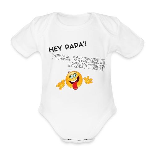 Papà, mica vorresti dormire? - Body ecologico per neonato a manica corta