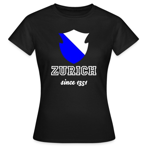 Zurich since 1351 - Frauen T-Shirt