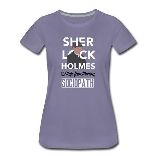 High functioning sociopath  - Women's Premium T-Shirt
