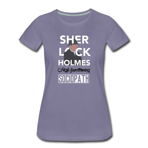 High functioning sociopath  - Women's Premium T-Shirt