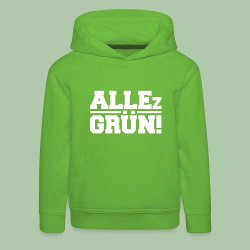 ALLEz GRÜN! - Kinder Premium Kapuzenpullover - Kinder Premium Hoodie