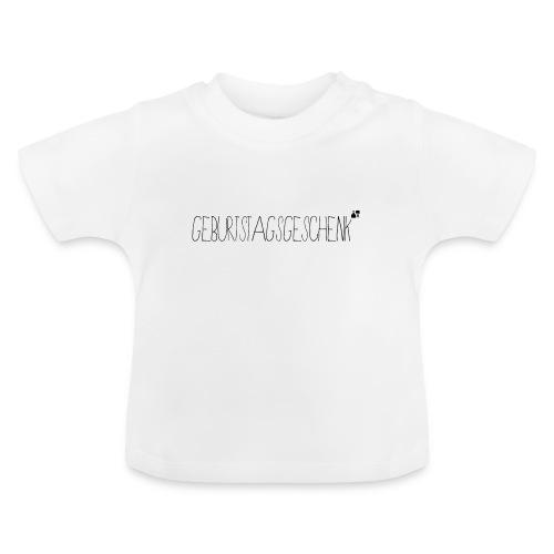 Geburtstagsgeschenk - Baby T-Shirt