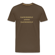 T-Shirts ~ Männer Premium T-Shirt ~ KAUM MUSKELN