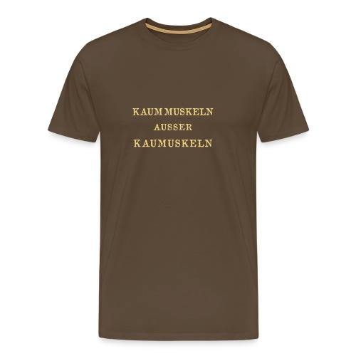 KAUM MUSKELN - Männer Premium T-Shirt