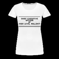 CEO of Bullshit Frauen T-Shirt
