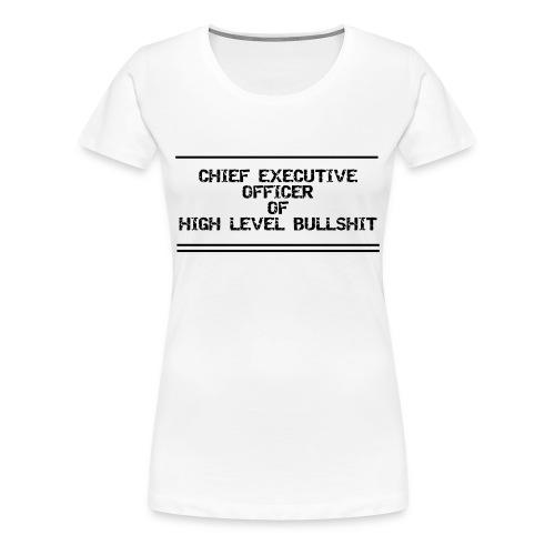 CEO of Bullshit Frauen T-Shirt - Frauen Premium T-Shirt