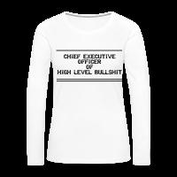 CEO of Bullshit Frauen Shirt
