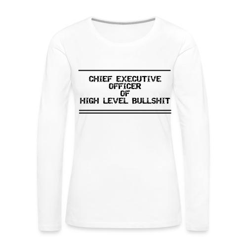 CEO of Bullshit Frauen Shirt - Frauen Premium Langarmshirt