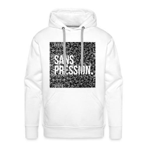 Sweat Sans Pression - Sweat-shirt à capuche Premium pour hommes