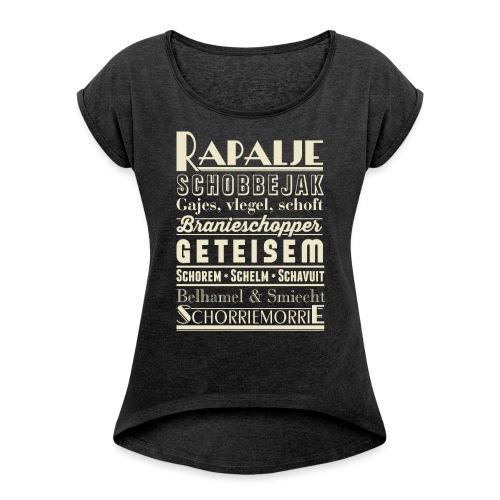 Rapalje vrouwen opgerolde mouwen - Vrouwen T-shirt met opgerolde mouwen
