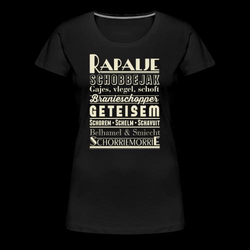 Rapalje vrouwen premium - Vrouwen Premium T-shirt