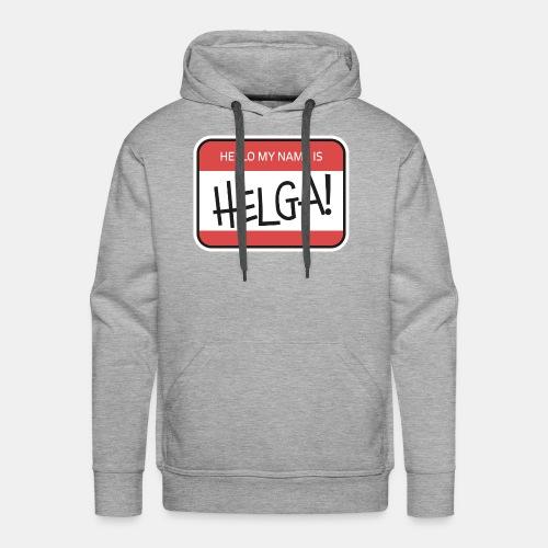 Hello my name is HELGA!  - Männer Premium Hoodie