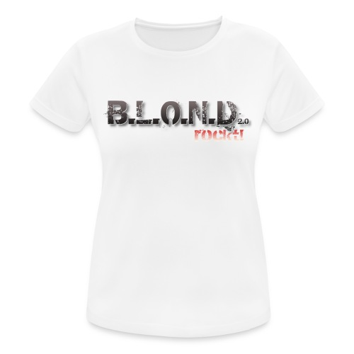 B.L.O.N.D. - Girly - T-Shirt - Frauen T-Shirt atmungsaktiv