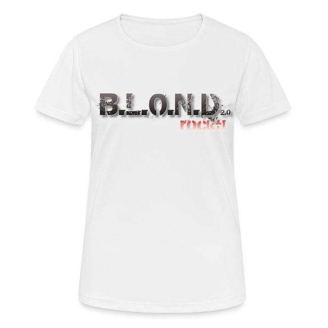 B.L.O.N.D. - Girly - T-Shirt