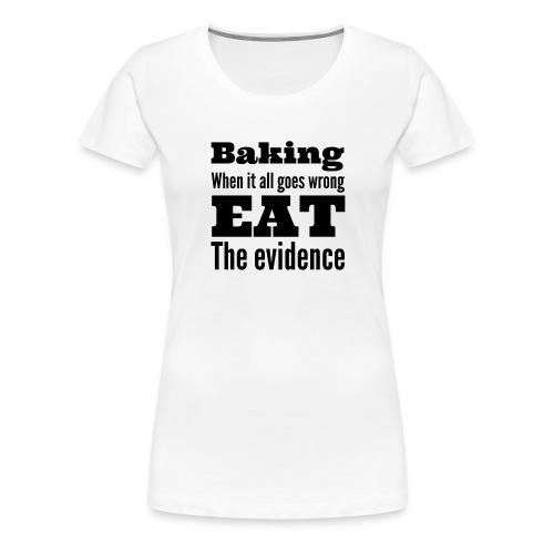 Baking evidence t-shirt - Women's Premium T-Shirt