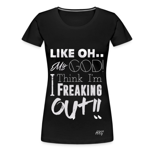 Like OMG White By HXG Womens (Available in Black Only) - Women's Premium T-Shirt