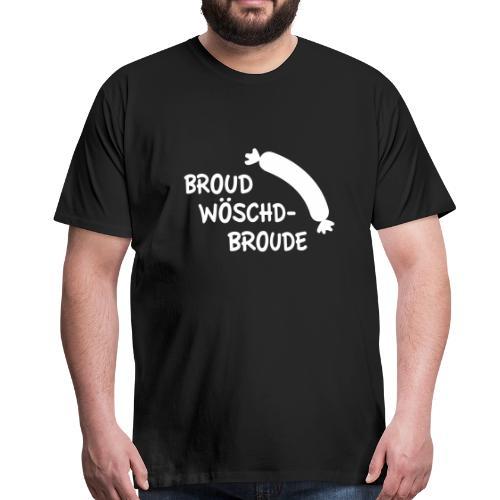 Broudwöschd-Broude Schörd - Männer Premium T-Shirt