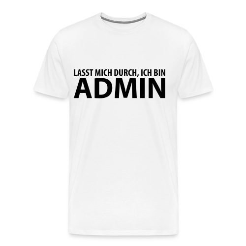 ICH BIN ADMIN!! - Männer Premium T-Shirt