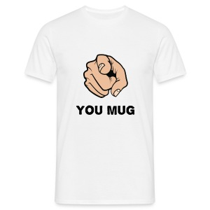 You Mug! - Men's T-Shirt