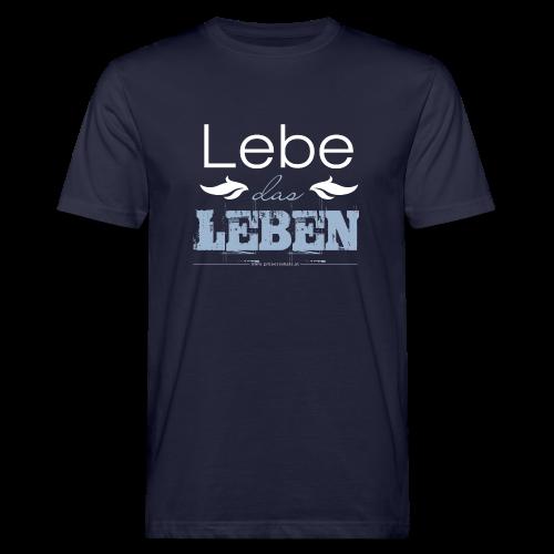 Lebe das Leben - Männer Bio-T-Shirt