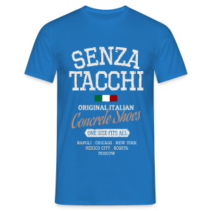 Senza Tacchi - Original Betonschuhe - One Size Fits All - Männer T-Shirt