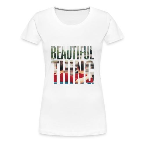 Beautiful Thing - Women's Premium T-Shirt